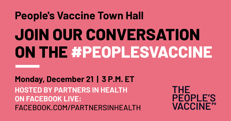 Join Partners In Health for a Facebook Live event on the People's Vaccine on December 21 at 3 pm Eastern Time. Visit our Facebook page to tune in.